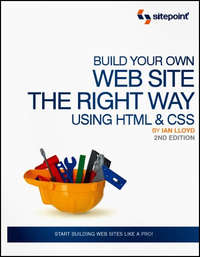Build Your Own Web Site The Right Way Using HTML & CSS, 2nd Edition free download
