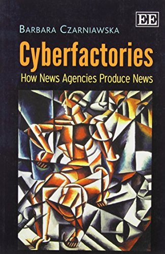 Cyberfactories: How News Agencies Produce News free download