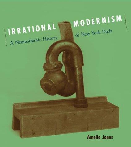 Irrational Modernism: A Neurasthenic History of New York Dada free download