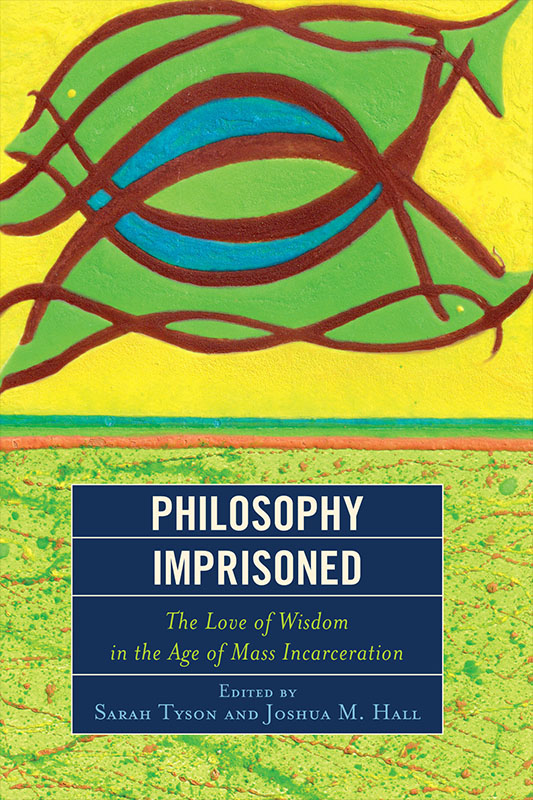 Philosophy Imprisoned: The Love of Wisdom in the Age of Mass Incarceration free download