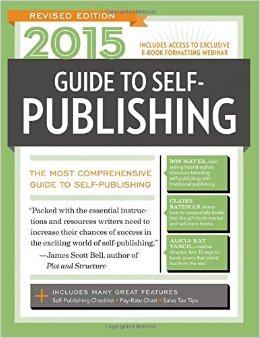 2015 Guide to Self-Publishing, Revised Edition: The Most Comprehensive Guide to Self-Publishing free download