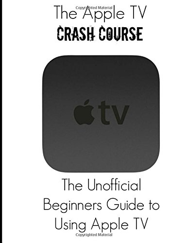 The Apple TV Crash Course free download