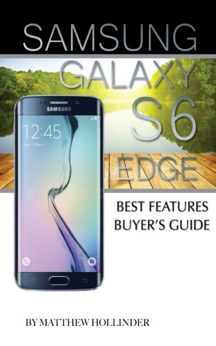 Samsung Galaxy S6 Edge: Best Features Buyer's Guide free download