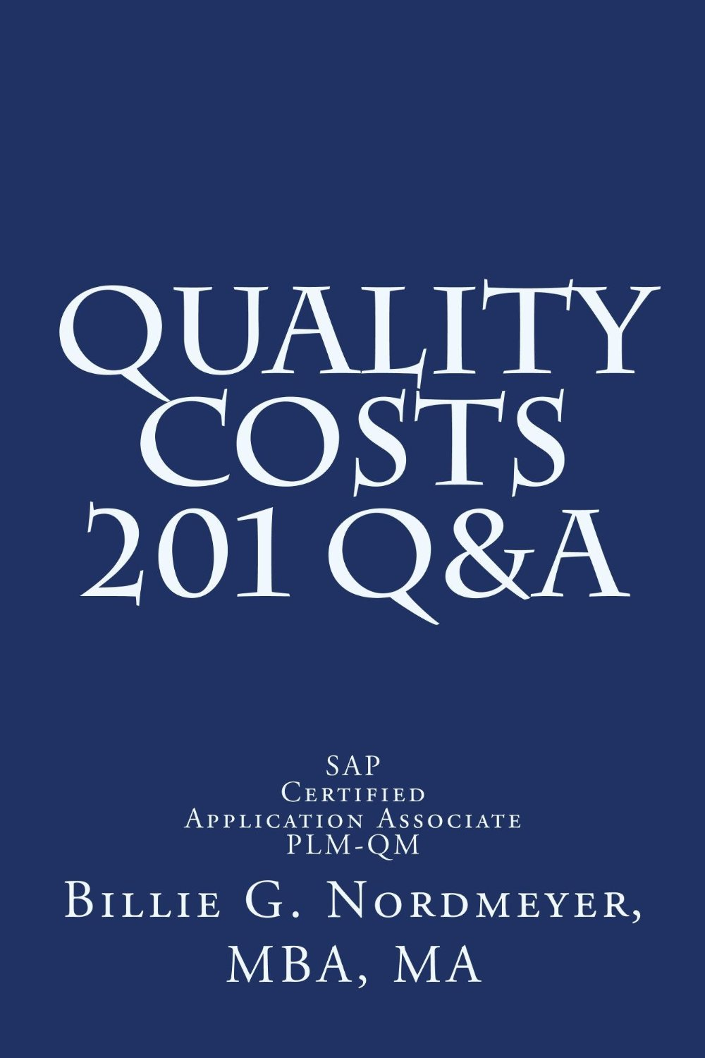 Quality Costs 201 Q&A: SAP Certified Application Associate - Quality Management free download