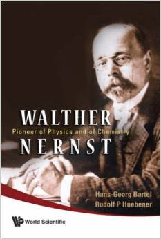 Walther Nernst: Pioneer of Physics, And of Chemistry by Hans-georg Bartel download dree