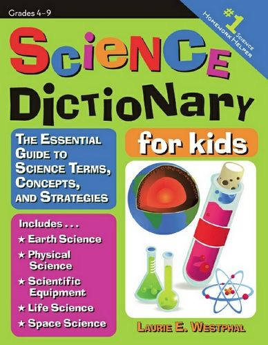 Science Dictionary for Kids: The Essential Guide to Science Terms, Concepts, and Strategies free download