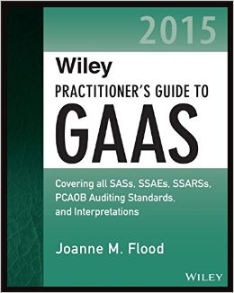 Wiley Practitioner's Guide to GAAS 2015: Covering All SASs, SSAEs, SSARSs, PCAOB Auditing Standards, and Interpretations free download