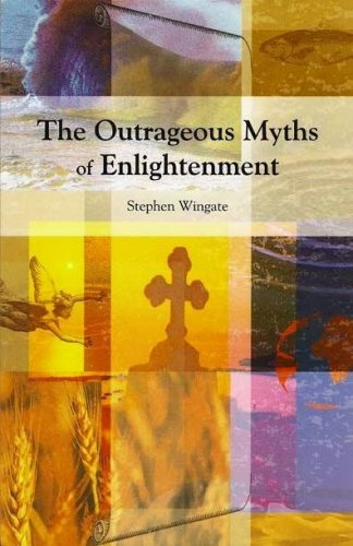 The Outrageous Myths of Enlightenment by Stephen Wingate free download