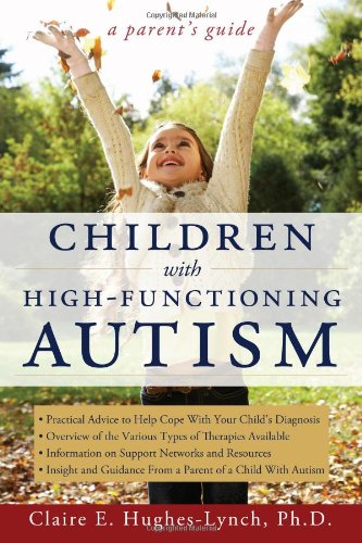 Children with High-Functioning Autism: A Parent's Guide free download