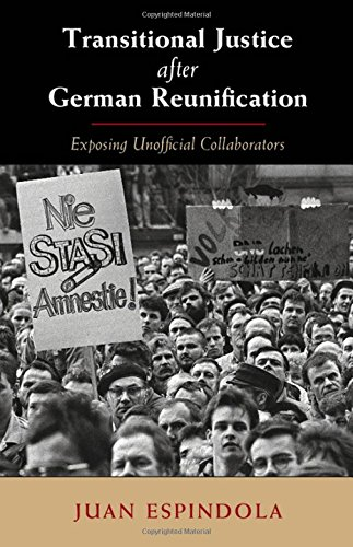 Transitional Justice After German Reunification: Exposing Unofficial Collaborators free download