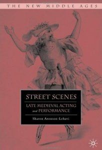 Street Scenes: Late Medieval Acting and Performance free download