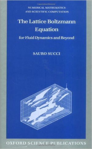 The Lattice Boltzmann Equation for Fluid Dynamics and Beyond free download