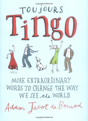 Toujours Tingo: More Extraordinary Words to Change the Way We See the World free download