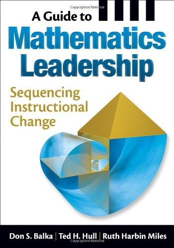 A Guide to Mathematics Leadership: Sequencing Instructional Change free download