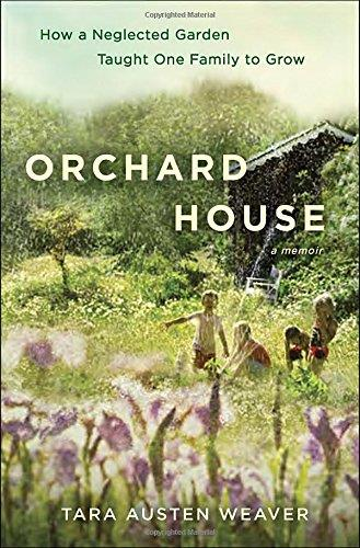 Orchard House: How a Neglected Garden Taught One Family to Grow free download
