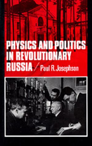 Physics and Politics in Revolutionary Russia free download