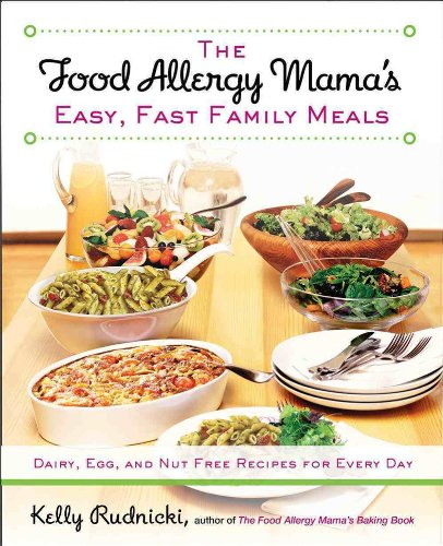 The Food Allergy Mama's Easy, Fast Family Meals: Dairy, Egg, and Nut Free Recipes for Every Day free download