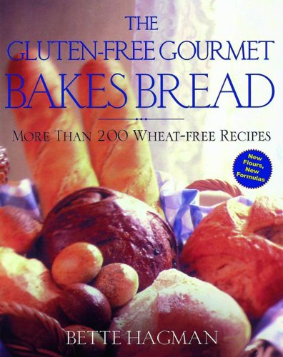 The Gluten-Free Gourmet Bakes Bread : More Than 200 Wheat Free Recipes free download