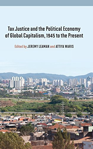 Tax Justice and the Political Economy of Global Capitalism, 1945 to the Present free download