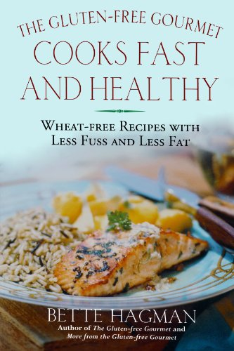 The Gluten-Free Gourmet Cooks Fast and Healthy: Wheat-Free and Gluten-Free with Less Fuss and Less Fat free download