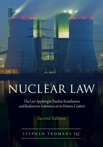 Nuclear Law: The Law Applying to Nuclear Installations and Radioactive Substances in Its Historic Context free download