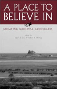 A Place to Believe In: Locating Medieval Landscapes by Clare A. Lees free download