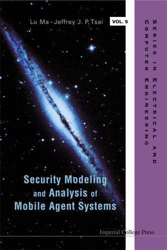 Security Modeling And Analysis of Mobile Agent Systems free download