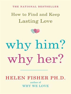 Why Him? Why Her?: How to Find and Keep Lasting Love free download