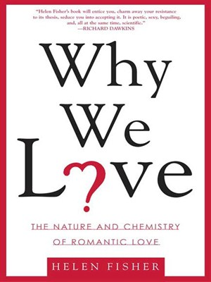 Why We Love: The Nature and Chemistry of Romantic Love free download