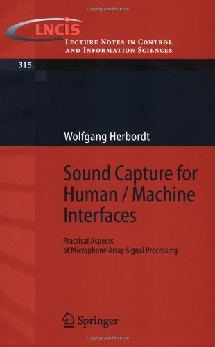 Sound Capture for Human / Machine Interfaces: Practical Aspects of Microphone Array Signal Processing free download
