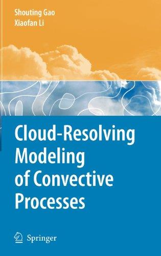 Cloud-Resolving Modeling of Convective Processes free download