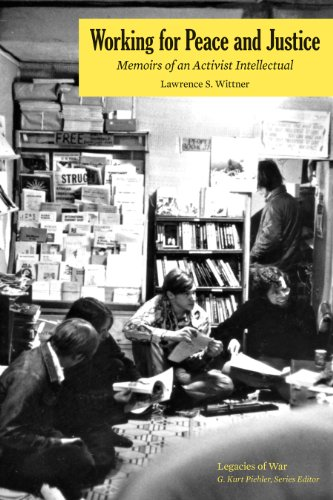 Working for Peace and Justice: Memoirs of an Activist Intellectual free download