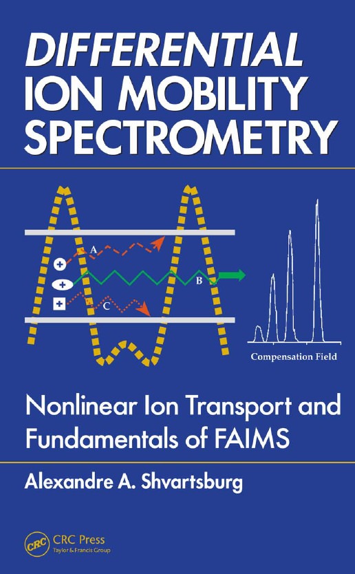 Differential Ion Mobility Spectrometry: Nonlinear Ion Transport and Fundamentals of FAIMS free download
