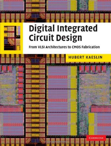 Digital Integrated Circuit Design: From VLSI Architectures to CMOS Fabrication free download