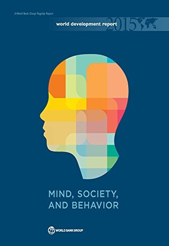 World Development Report 2015: Mind, Society, and Behavior free download