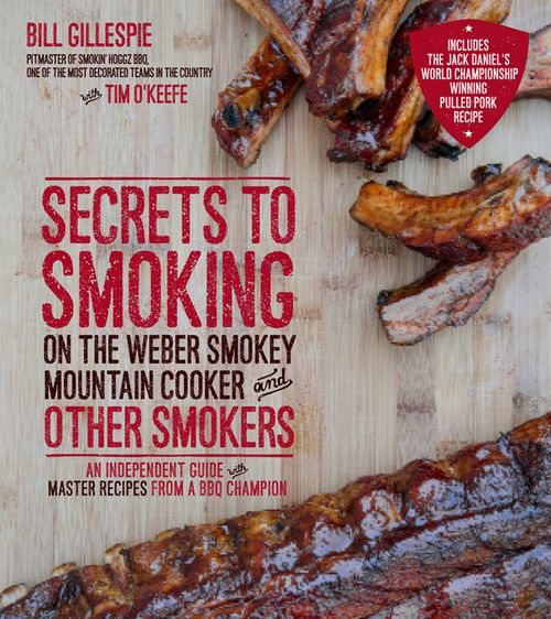 Secrets to Smoking on the Weber Smokey Mountain Cooker and Other Smokers: An Independent Guide with Master Recipes... free download