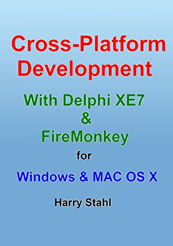 Cross Platform Development with Delphi XE7 & FireMonkey for Windows & MAC OS X free download