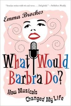 What Would Barbra Do?: How Musicals Changed My Life by Emma Brockes free download
