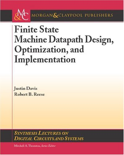 Finite State Machine Datapath Design, Optimization, and Implementation free download