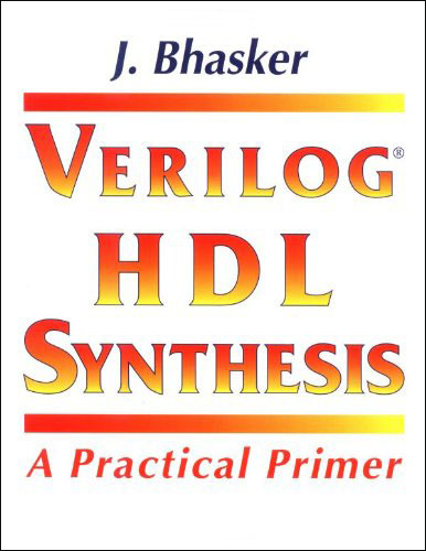 Verilog HDL Synthesis, A Practical Primer free download