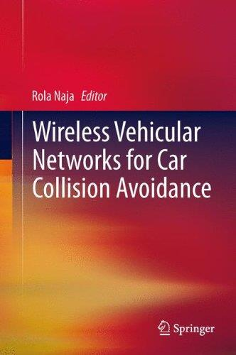 Wireless Vehicular Networks for Car Collision Avoidance free download