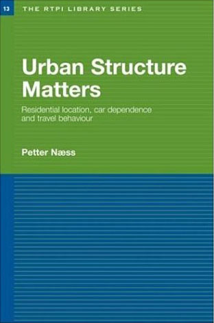 Urban Structure Matters: Residential Location, Car Dependence and Travel Behaviour free download
