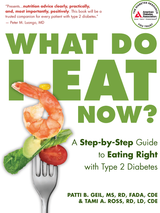 What Do I Eat Now?: A Step-by-Step Guide to Eating Right with Type 2 Diabetes free download
