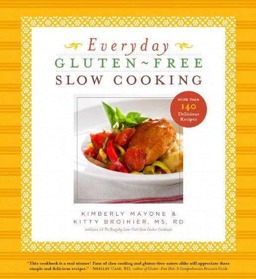 Everyday Gluten-Free Slow Cooking: More Than 140 Delicious Recipes free download