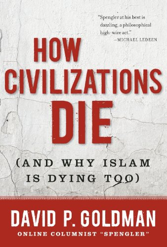 How Civilizations Die: (And Why Islam Is Dying Too) free download
