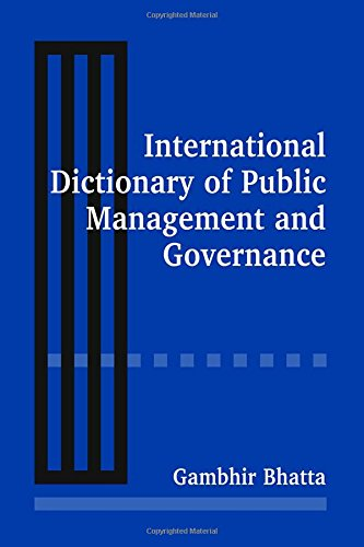 International Dictionary of Public Management and Governance free download