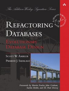 Refactoring Databases: Evolutionary Database Design free download