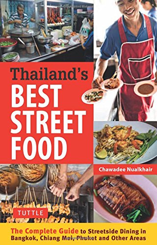 Thailand's Best Street Food: The Complete Guide to Streetside Dining in Bangkok, Chiang Mai, Phuket and Other Areas free download