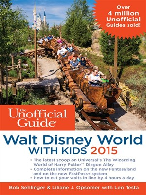 The Unofficial Guide to Walt Disney World with Kids 2015 free download