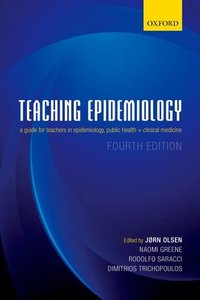 Teaching Epidemiology: A guide for teachers in epidemiology, public health and clinical medicine free download